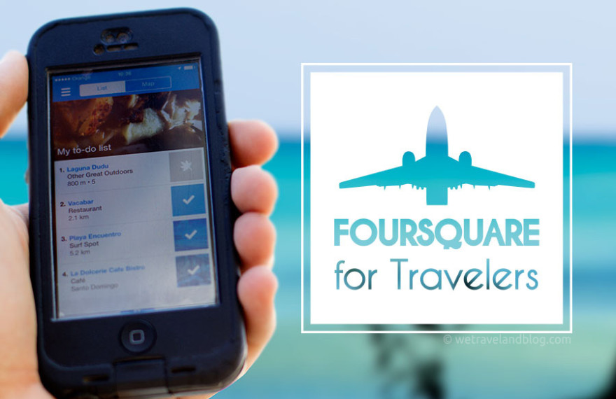 foursquare for travelers, foursquare, iphone, ocean, beach, plane, life hack, hack, http://wetravelandblog.com, map, find your way
