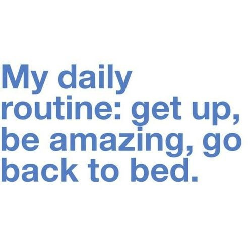 daily routine, get up, be amazing, go back to bed, ground yourself, routine, amazing, http://wetravelandblog.com