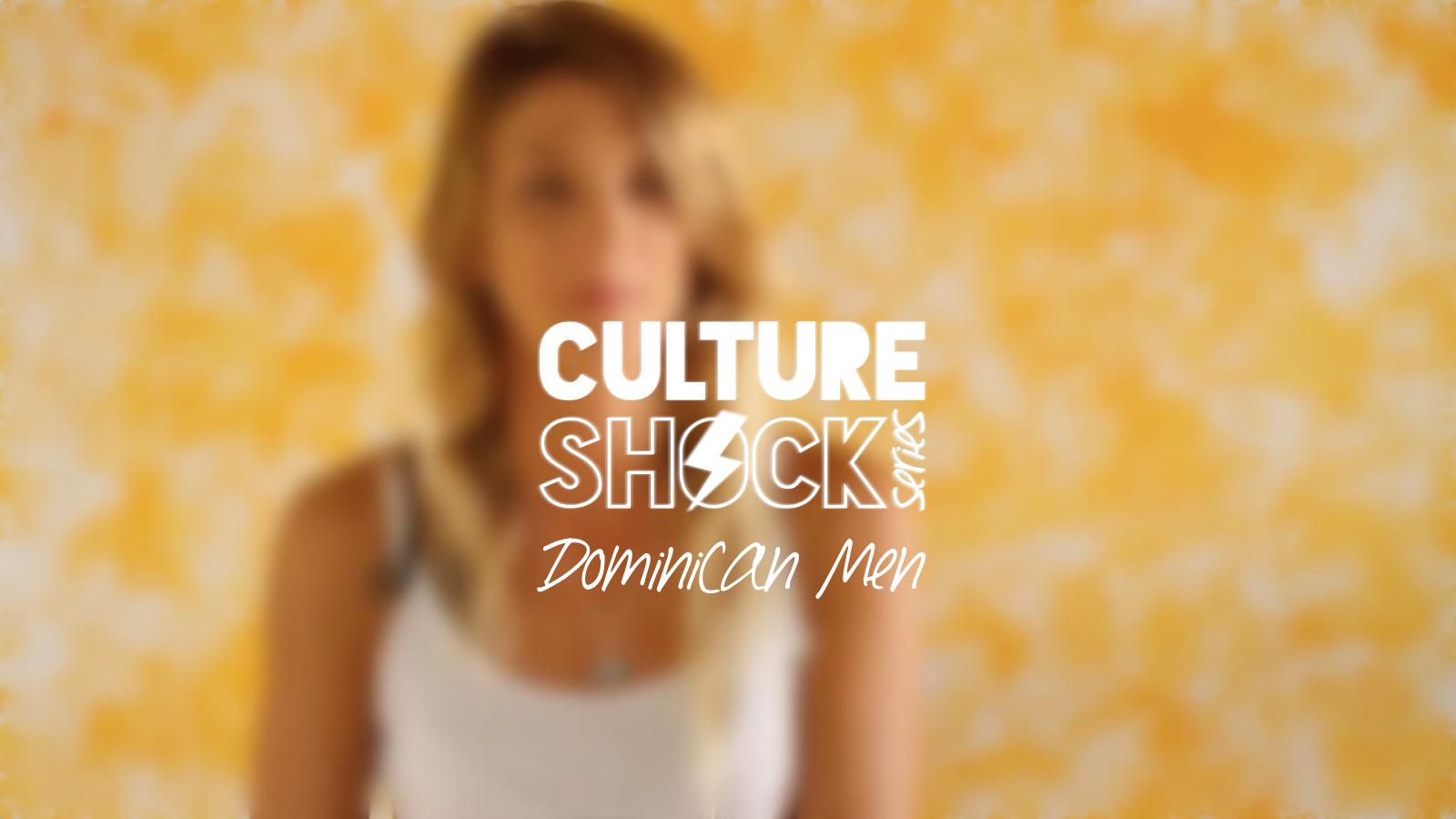 culture shock series, culture, dominican republic, guys, dominican men, http://wetravelandblog.com