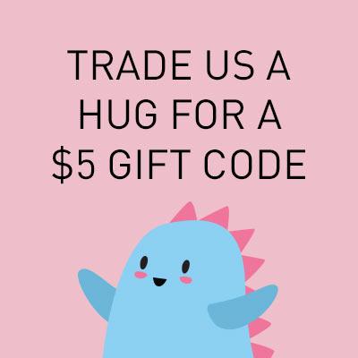 trade a hug for $5 coupon